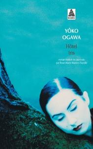 Yoko Ogawa - Hôtel Iris.
