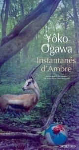 Yoko Ogawa - Instantanés d'ambre.