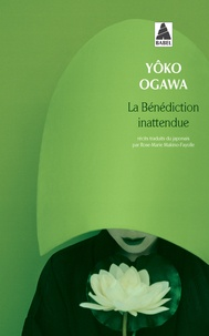 Yoko Ogawa - La bénédiction inattendue.