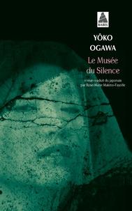 Yoko Ogawa - Le musée du silence.