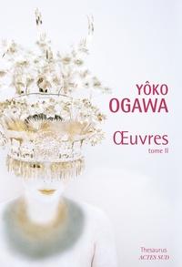 Yoko Ogawa - Oeuvres - Tome 2.