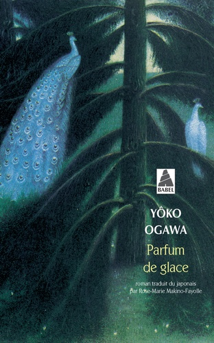 Yoko Ogawa - Parfum de glace.