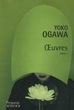 Yoko Ogawa - Yoko Ogawa - Tome 1, La désagrégation du papillon et autres oeuvres.