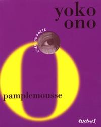 Yoko Ono - Pamplemousse - Edition bilingue français-anglais.