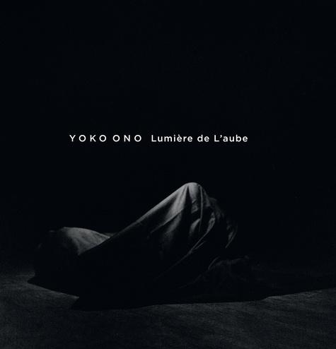 Yoko Ono et Thierry Raspail - Yoko Ono - Lumière de l'Aube.