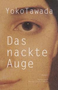 Yoko Tawada - Das Nackte Auge.