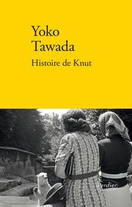 Yoko Tawada - Histoire de Knut.