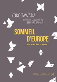 Yoko Tawada - Le Sommeil d'Europe.