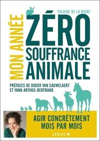 Yolaine de La Bigne - Mon année zéro souffrance animale.