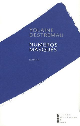 Yolaine Destremau - Numéros masqués.
