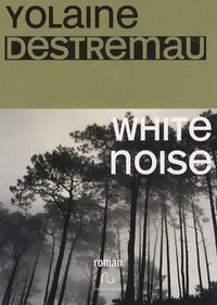 Yolaine Destremau - White noise.