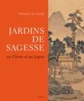 Yolaine Escande - Jardins de sagesse - En Chine et au Japon.