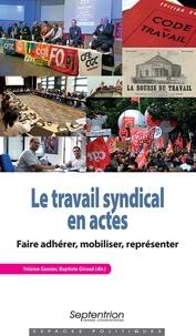 Le travail syndical en actes- Faire adhérer, mobiliser, représenter - Yolaine Gassier pdf epub