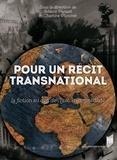 Yolaine Parisot et Charline Pluvinet - Pour un récit transnational - La fiction au défi de l'histoire immédiate.