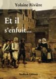 Yolaine Rivière - Et il s'enfuit....