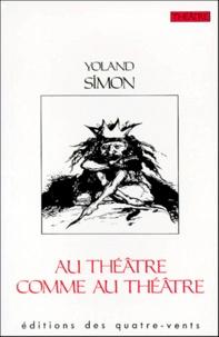 Yoland Simon - Au théâtre comme au théâtr.