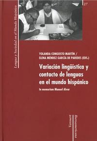 Yolanda Congosto Martin et Elena Mendez Garcia de Paredes - Variacion linguistica y contacto de lenguas en el mundo hispanico - In memorium Manuel Alvar.
