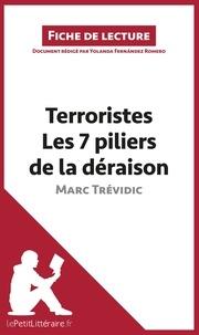 Yolanda Fernandez Romero - Terroristes - Les 7 piliers de la déraison de Marc Trévidic. Résumé complet et analyse détaillée de l'oeuvre.