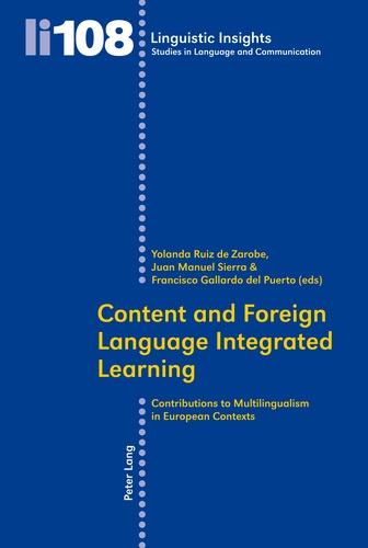 Yolanda Ruiz de zarobe et Francisco Gallardo del puerto - Content and Foreign Language Integrated Learning - Contributions to Multilingualism in European Contexts.