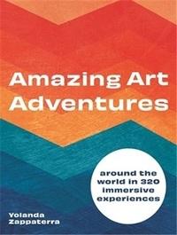 Yolanda Zappaterra - Amazing Art Adventures /anglais.