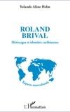 Yolande Aline Helm - Roland Brival - Métissages et identités caribéennes.