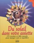 Yolande Buyse - Du soleil dans votre assiette - 175 recettes et 300 conseils pour manger sain et équilibré.
