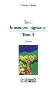 Yolande Cabréra - Tora, le manicou végétarien - Tome 2.