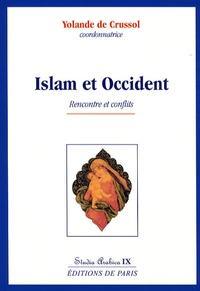 Yolande de Crussol - Islam et Occident - Rencontre et conflits.