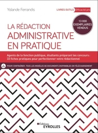 La rédaction administrative en pratique - Yolande Ferrandis |