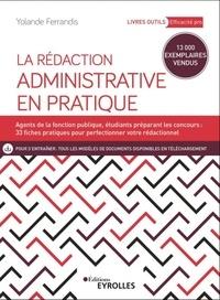 Yolande Ferrandis - La rédaction administrative en pratique.