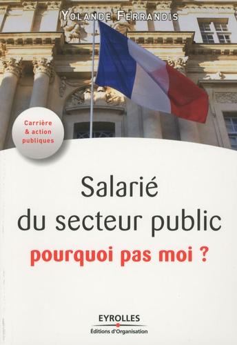 Yolande Ferrandis - Salarié du service public, pourquoi pas moi ?.