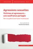 Yolande Govindama - Agressions sexuelles - Victimes et agresseurs : une souffrance partagée - Vers la quête d'une fusion incestueuse.
