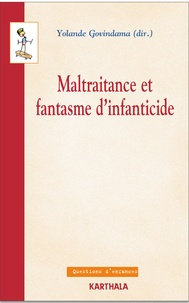 Yolande Govindama - Maltraitance et fantasme d'infanticide.
