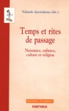 Yolande Govindama - Temps et rites de passage - Naissance, enfance, culture et religion.