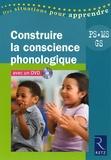 Yolande Guyot-Séchet et Jean-François Bohuon - Construire la conscience phonologique Petite, Moyenne et Grande Sections. 1 DVD