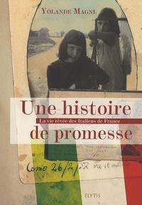 Yolande Magni - Une histoire de promesse - La vie rêvée des Italiens de France.