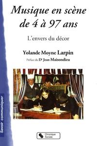 Yolande Moyne Larpin - Musique en scène de 4 à 97 ans - L'envers du décor.