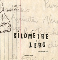 Yolande Six - Kilomètre zéro.
