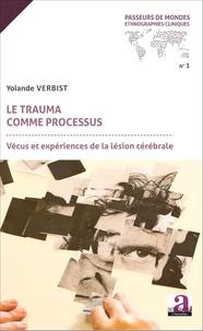 Yolande Verbist - Le trauma comme processus - Vécus et expériences de la lésion cérébrale.