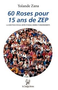60 roses pour 15 ans de ZEP - La direction décole, entre éthique, misère et débordements.pdf