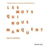 Yolande Zauberman et Paulina Spiechowicz - Les Mots qui nous manquent - Encyclopédie.