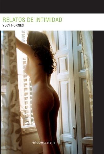 Yoly Hornes - Relatos de intimidad.