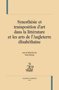 Yona Dureau - Synesthésie et transposition d'art dans la littérature et les arts de l'Angleterre élisabéthaine.