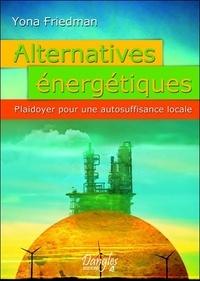 Yona Friedman - Alternatives énergétiques - Plaidoyer pour une autosuffisance locale.
