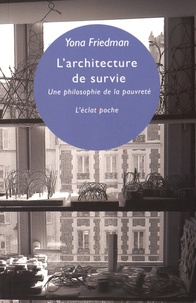 Yona Friedman - L'architecture de survie - Une philosophie de la pauvreté.