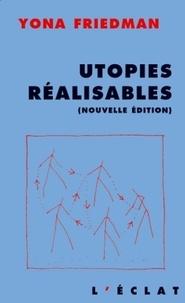 Yona Friedman - Utopies réalisables - Edition 2000.