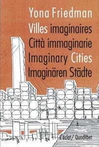 Yona Friedman - Villes imaginaires.