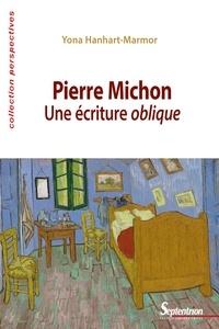Yona Hanhart-Marmor - Pierre Michon - Une écriture oblique.