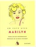 Yona Zeldis McDonough - Un café avec Marilyn.