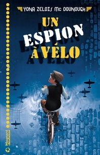 Yona Zeldis McDonough - Un espion à vélo.